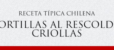 Gato Receta Típica Chilena Tortillas al Rescoldo Criollas