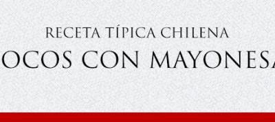Gato Receta Típica Chilena Locos con Mayonesa