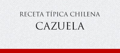 Gato Receta Típica Chilena Cazuela