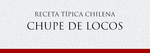 Gato Receta Típica Chilena Chupe de Locos