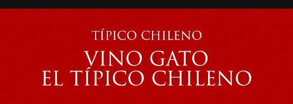 Gato Típico Chileno Vino Gato, el Típico Chileno