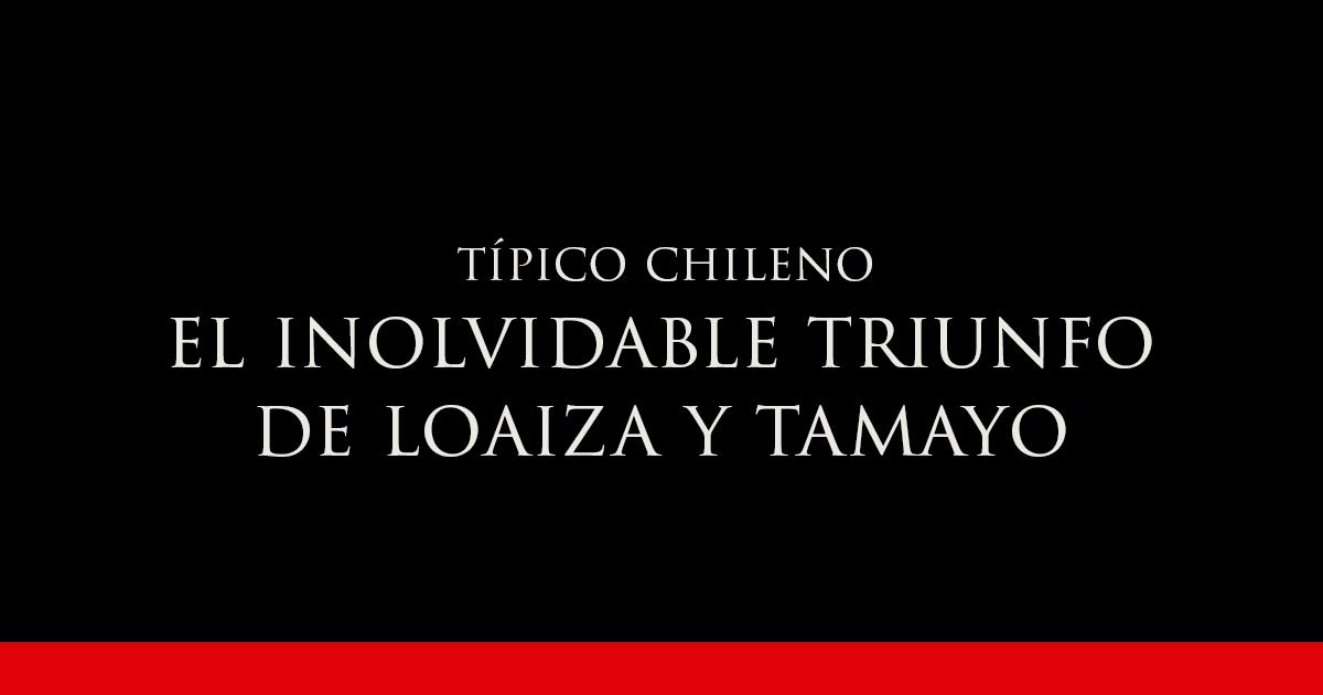El inolvidable triunfo de Loaiza y Tamayo | Vino Gato