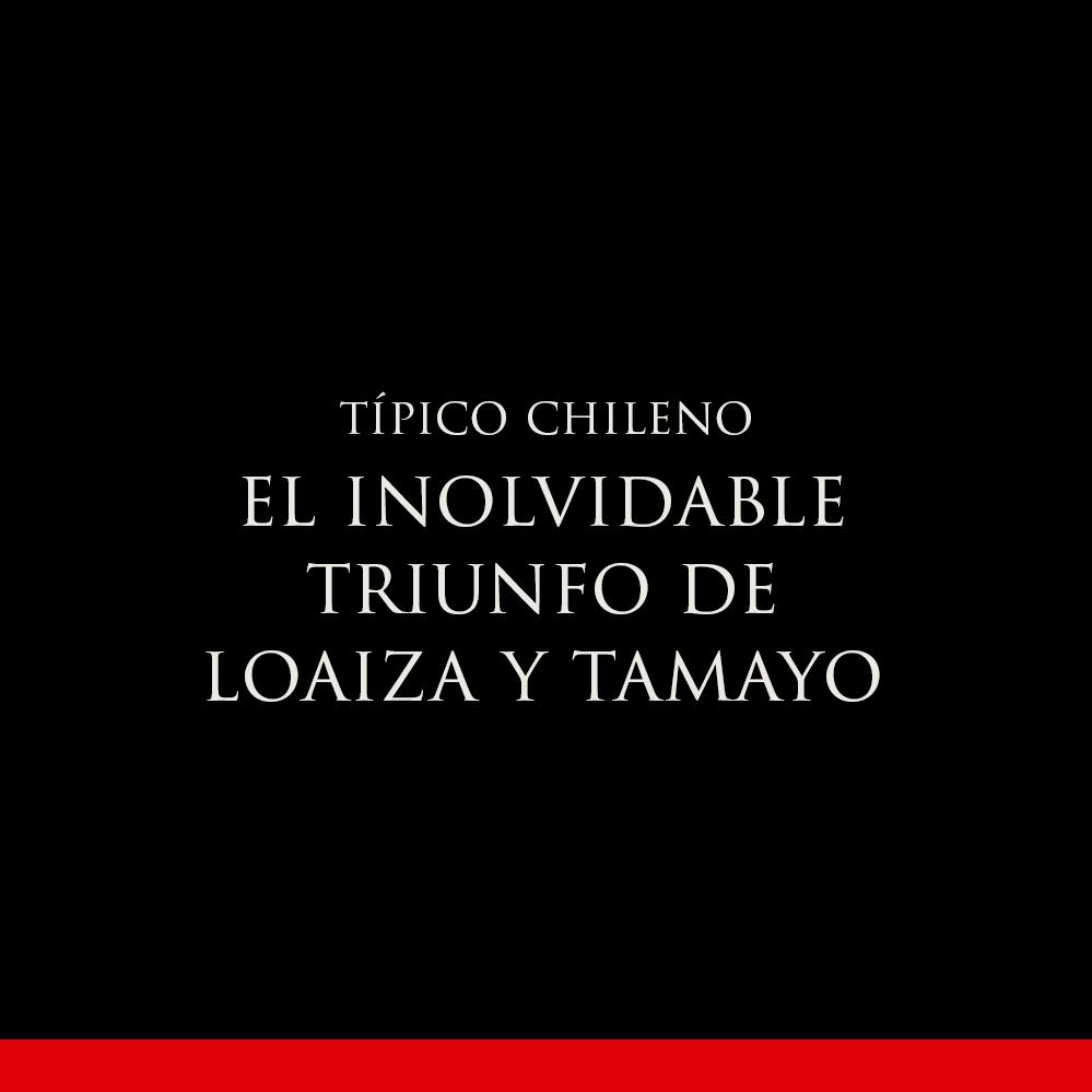 El inolvidable triunfo de Loaiza y Tamayo