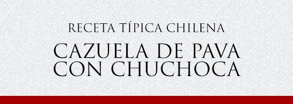 Gato Receta Típica Chilena Cazuela de Pava con Chuchoca