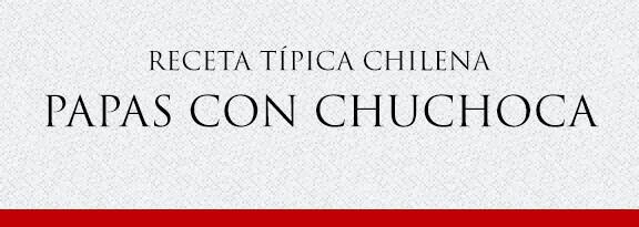 Gato Receta Típica Chilena Papas con Chuchoca