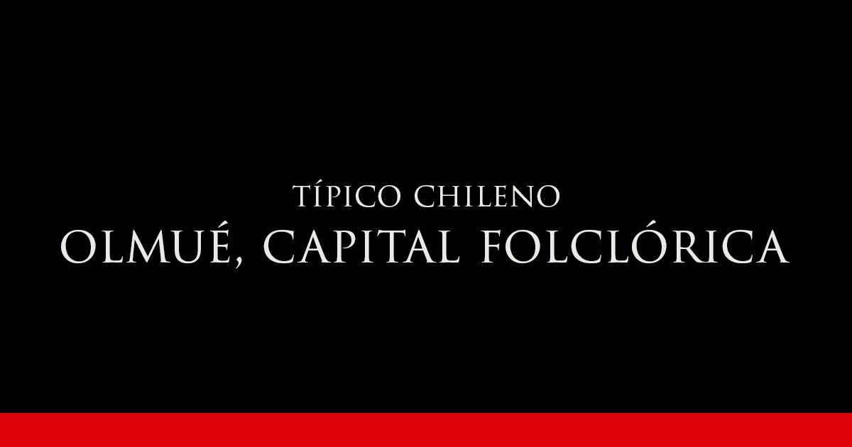 Olmué, capital folclórica   Vino Gato