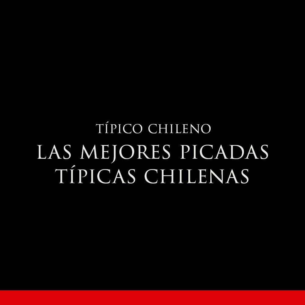 Las Mejores Picadas Típicas Chilenas