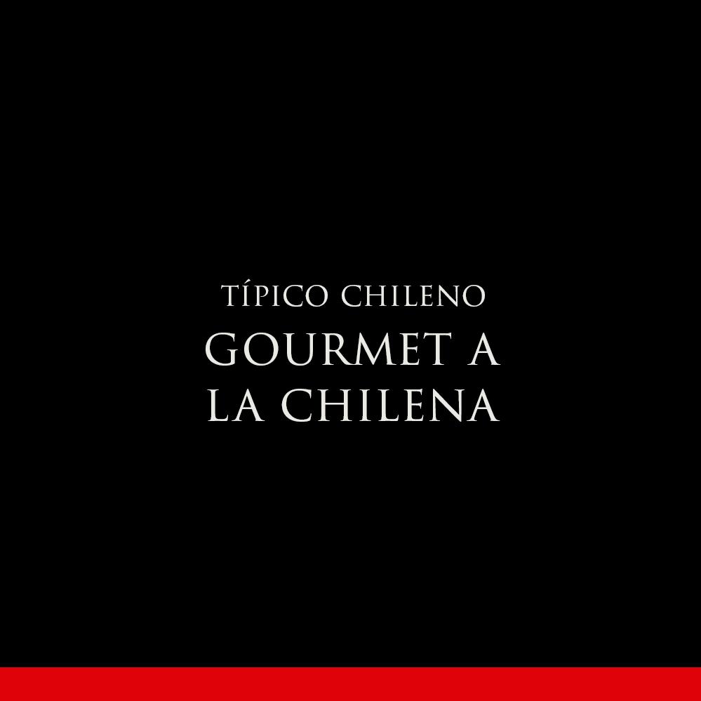 GOURMET A LA CHILENA