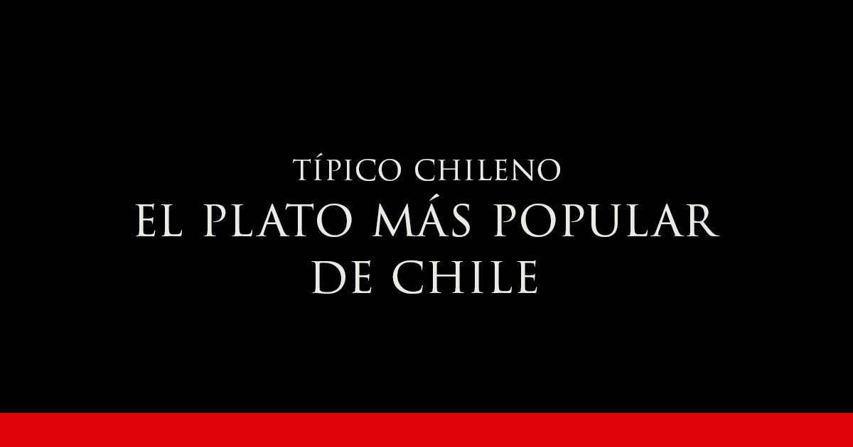 EL PLATO MÁS POPULAR DE CHILE   Vino Gato