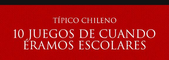 Gato Típico Chileno 10 JUEGOS DE CUANDO ÉRAMOS ESCOLARES