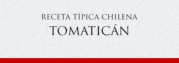 Gato Receta Típica Chilena Tomaticán